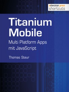 Titanium Mobile eBook - Multi Platform Apps mit JavaScript