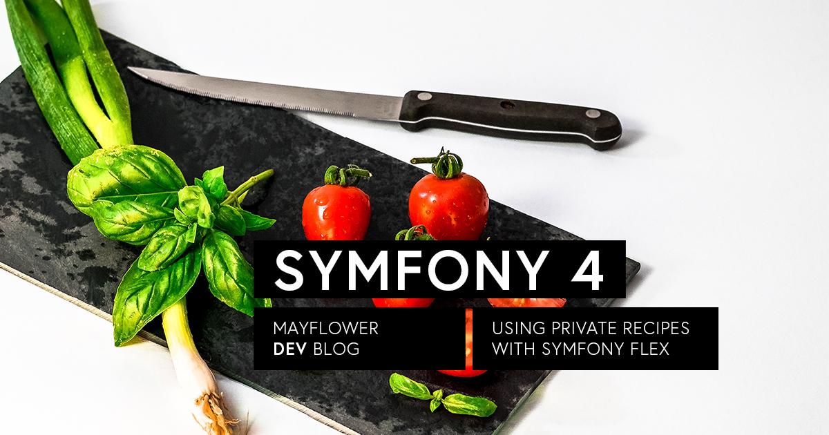 Symfony 4 Using Private Recipes with Flex – Mayflower Blog