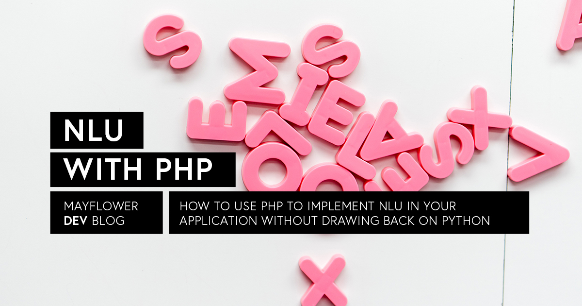 Natural Language Understanding (NLU) with PHP – Mayflower Blog