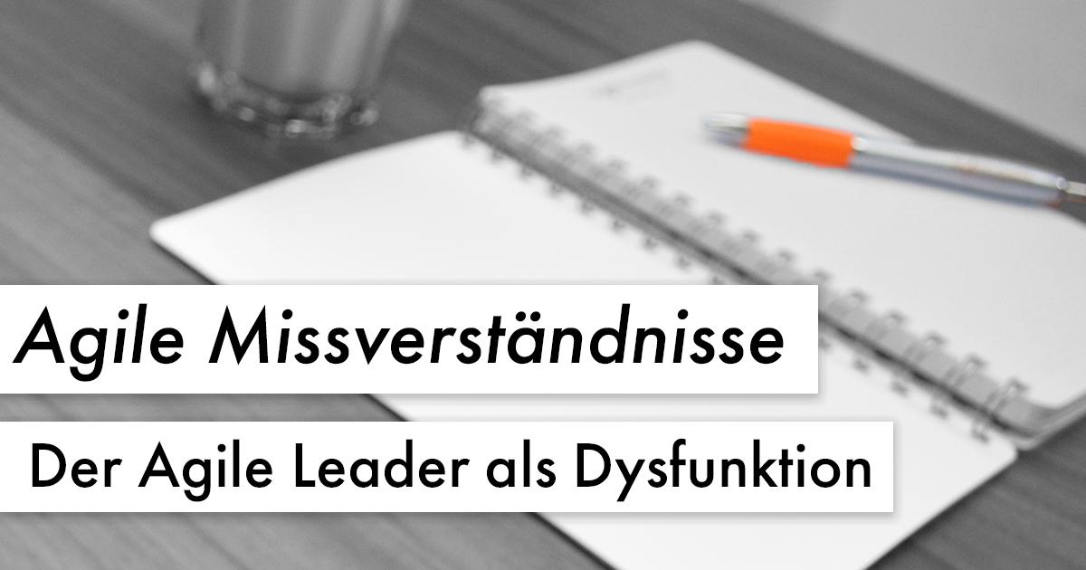 Agile Missverständnisse: Der Servant Leader als Dysfunktion