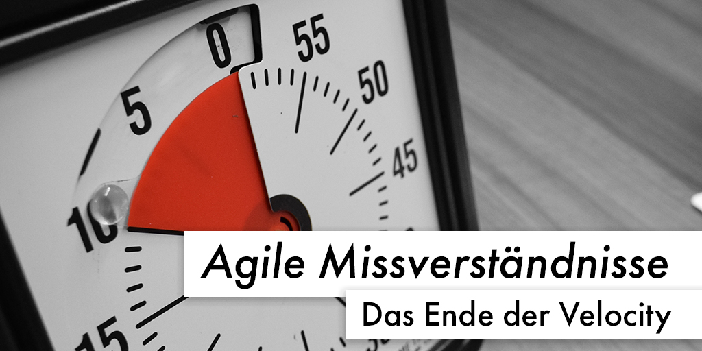 Agile Missverständnisse: Das Ende der Velocity?