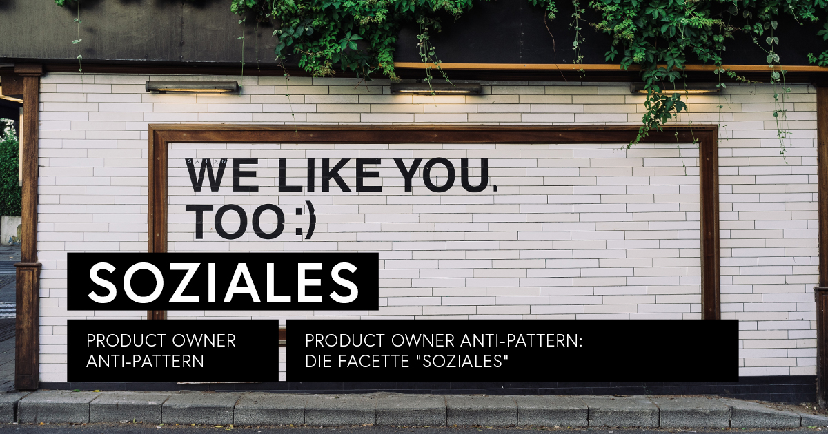 Product Owner Anti-Pattern: Soziales – Mayflower Blog